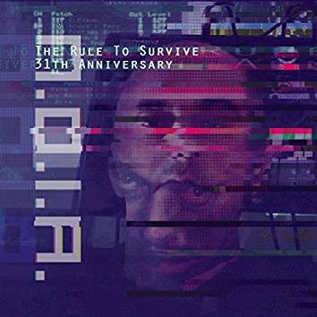 The Rule to Survive (31th Anniversary)