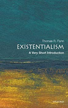 Existentialism: A Very Short Introduction (Very Short Introductions) by [Thomas Flynn]