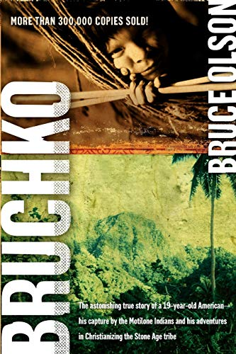 Bruchko: The Astonishing True Story of a 19-Year-Old American, His Capture by the Motilone Indians a