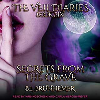 Secrets from the Grave     The Veil Diaries, Book 6              By:                                                                                                                                 B.L. Brunnemer                               Narrated by:                                                                                                                                 Kris Koscheski,                                                                                        Carla Mercer-Meyer                      Length: 11 hrs and 34 mins     7 ratings     Overall 4.9