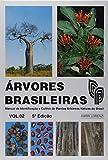 Árvores Brasileiras. Manual de Identificação e Cultivo de Plantas Arbóreas Nativas do Brasil - Volume 2