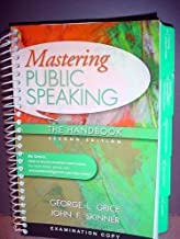 Mastering Public Speaking: The Handbook (Examination Copy, Second Edition, 2011) by George L. Grice (2011-05-03)
