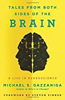 Tales from Both Sides of the Brain: A Life in Neuroscience by Michael S. Gazzaniga(2015-02-03)