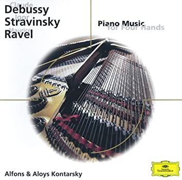 Debussy/Stravinsky/Ravel: Piano Music for Four Hands