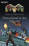 Hans Joachim Alpers: Shadowrun - Deutschland in den Schatten (Romantriologie)