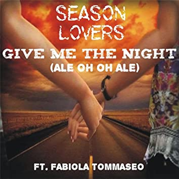 Give Me the Night (Ale Oh Oh Ale) [feat. Fabiola Tommaseo]
