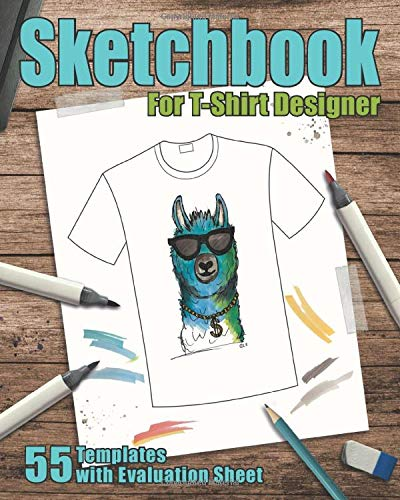 Sketchbook for T-Shirt Designer: Be successful in the T-shirt business and create time-saving and easy new designs | 55 templates on 112 pages, 8 x ... designers, creative people and merch heroes