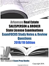 Arkansas Real Estate SALESPERSON & BROKER State License Examinations ExamFOCUS Study Notes & Review Questions