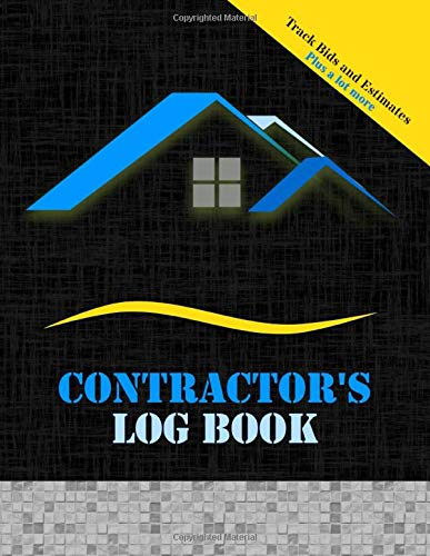 Contractor's Log Book: Track Bids and Estimates - Plus a lot more [Blue roof design]