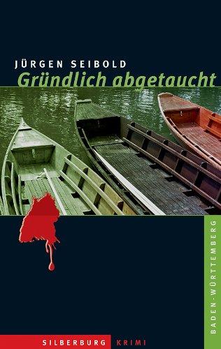 Buchseite und Rezensionen zu 'Gründlich abgetaucht: Kriminalroman' von Jürgen Seibold