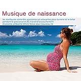 Musique de naissance: les meilleures sonorités apaisantes et relaxantes pour la mère et le bébé pendant la grossesse et du travail d'accouchement et piscine ambiante White Noise pour nouveau-né