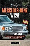MERCEDES-BENZ W126: REGISTRO DE RESTAURACIÓN Y MANTENIMIENTO (Ediciones en español)