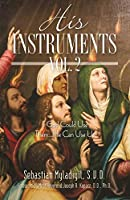 His Instruments Vol. 2: If God Could Use Them He Can Use Us