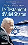 Le Testament d'Ariel Sharon par Gurfinkiel
