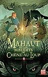 Mahaut, tome 1 : Mahaut et les maudits de Chêne-au-loup par Noël