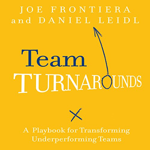 Team Turnarounds     A Playbook for Transforming Underperforming Teams              By:                                                                                                                                 Joe Frontiera,                                                                                        Daniel Leidl                               Narrated by:                                                                                                                                 Tony Craine                      Length: 5 hrs and 57 mins     Not rated yet     Overall 0.0