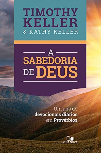 Sabedoria de Deus, A: Um ano de devocionais diários em Provérbios