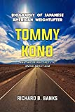 Biography of the Japanese American weightlifter Tommy Kono and Important Facts to Know about Him
