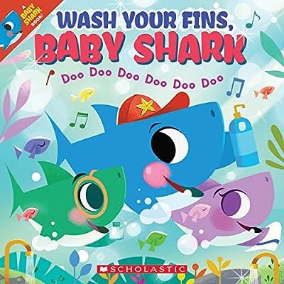 Wash Your Fins, Baby Shark (A Baby Shark Book)