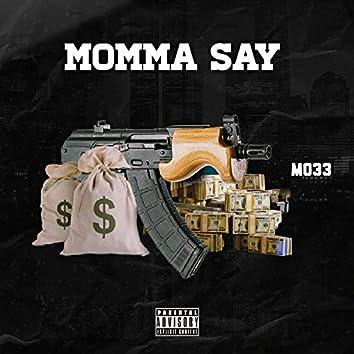 Momma Say