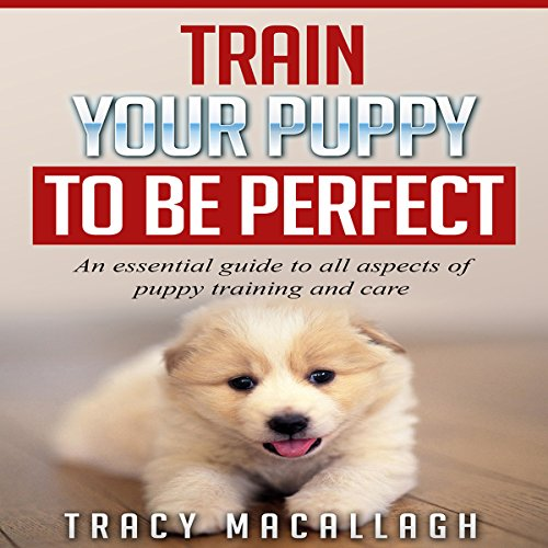 Train Your Puppy to Be Perfect audiobook cover art