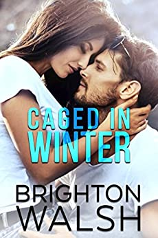 Caged in Winter (Reluctant Hearts) by [Brighton Walsh]