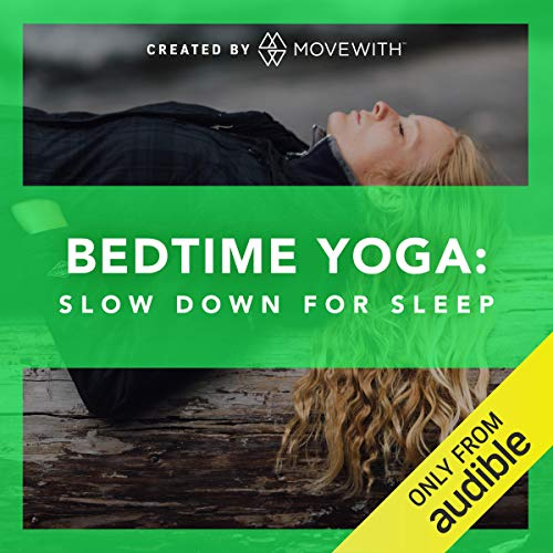 Bedtime Yoga: Slow Down for Sleep     Audio-guided yoga classes, refreshed weekly starting in March 2019              By:                                                                                                                                 MoveWith                               Narrated by:                                                                                                                                 Kilty Inalfuku,                                                                                        Alexa Silvaggio,                                                                                        Mary Beth LaRue,                   and others                 Length: 4 hrs and 56 mins     35 ratings     Overall 4.3