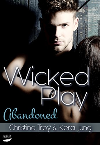 Abandoned (Wicked Play 2)