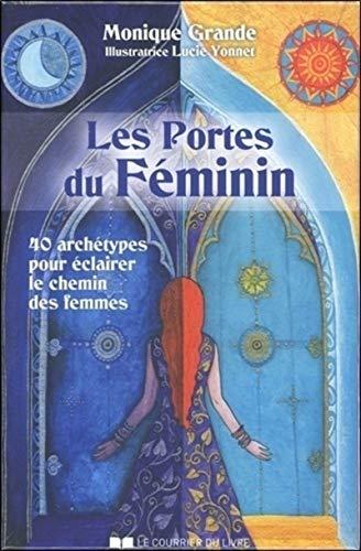 Les Portes du féminin - 40 archétypes pour éclairer le chemin des femmes