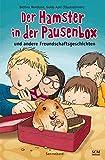 Der Hamster in der Pausenbox: und andere Freundschaftsgeschichten (Sammelband)