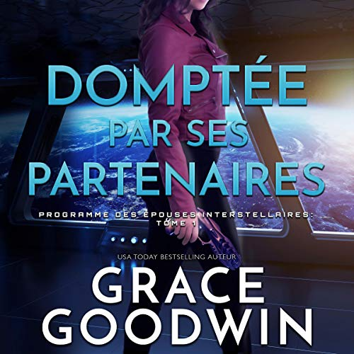 Domptée par Ses Partenaires [Tamed by Its Partners ] audiobook cover art