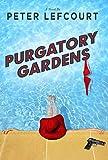 Image of Purgatory Gardens: A Novel