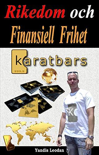 Rikedom och finansiell frihet KARATBARS (Swedish Edition)