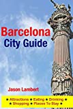 Barcelona City Guide: Sightseeing, Hotel, Restaurant & Shopping Highlights (Illustrated) [Idioma Inglés]