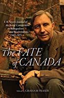 The Fate of Canada: F. R. Scott's Journal of the Royal Commission on Bilingualism and Biculturalism, 1963-1971
