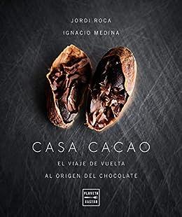Casa cacao: El viaje de vuelta al origen del chocolate eBook: Roca ...