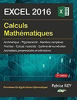 Calculs mathematiques avec EXCEL 2016: edition reliee