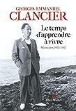 Le Temps d'apprendre à vivre - Mémoires 1935-1947