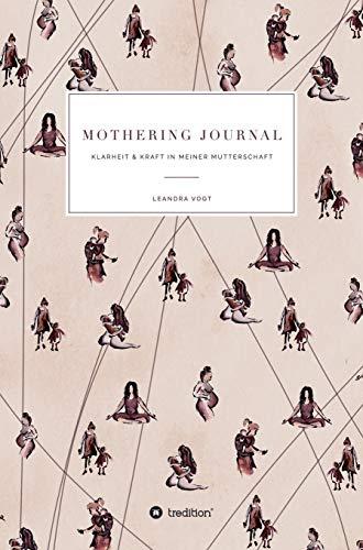 Mothering Journal: Klarheit & Kraft in meiner Mutterschaft