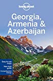 Lonely Planet Georgia, Armenia & Azerbaijan (Multi Country Guide)