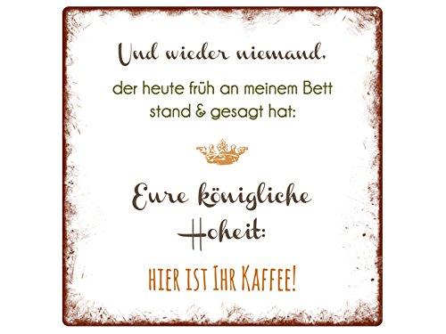 Interluxe 20x20cm METALLSCHILD Türschild UND Wieder NIEMAND Frau Kaffee Schlafzimmer