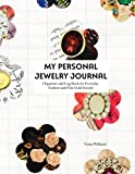 MY PERSONAL JEWELRY JOURNAL: Organizer and Log Book for Everyday, Fashion and Fine Gold Jewelry