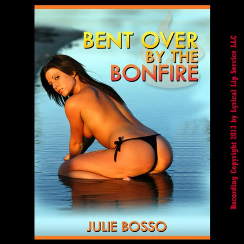 Bent Over by the Bonfire audiobook cover art