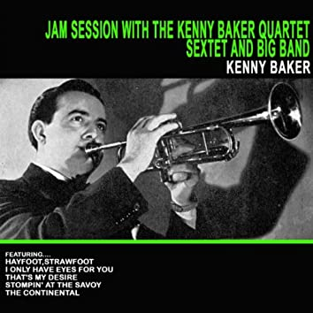 Jam Session With the Kenny Baker Quartet, Sextet and Big Band