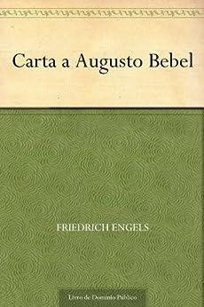 Carta a Augusto Bebel por [Friedrich Engels, UTL]