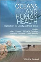Oceans and Human Health: Implications for Society and Well-Being