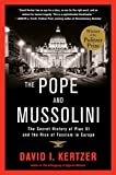 The Pope and Mussolini: The Secret History of Pius XI and the Rise of Fascism in Europe (Paperback)