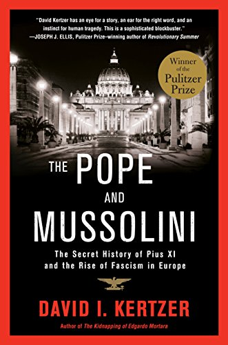 Compare Textbook Prices for The Pope and Mussolini: The Secret History of Pius XI and the Rise of Fascism in Europe Illustrated Edition ISBN 9780812983678 by Kertzer, David I.