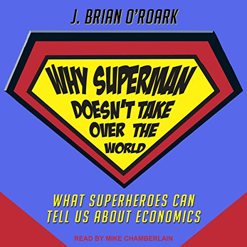 Why Superman Doesn't Take Over the World audiobook cover art