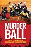 Murderball: Head to Head With Australia's Toughest Team
